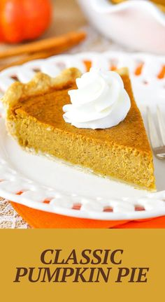 This Classic Pumpkin Pie is easy to make and full of pumpkin and spices! It's the perfect classic pumpkin pie for Thanksgiving! Classic Pumpkin Pie Recipe, Perfect Pumpkin Pie, Pumpkin Pie Recipes, Fall Recipes, Delicious Desserts, Dessert Recipes, Thanksgiving Pies, Fall Food, Cobbler