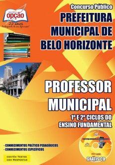 Apostila Concurso Prefeitura do Município de Belo Horizonte / MG - 2015: - Cargo: Professor Municipal 1º e 2º ciclos do Ensino Fundamental