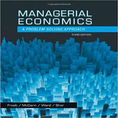 Solution manual for Managerial Economics 3rd Edition by Froeb McCann Ward and Shor download free 1133951481 9781133951483