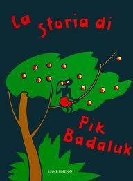 """""""La storia di Pik Badaluk"""", G. Meuche, Emme edizioni, 2010"""