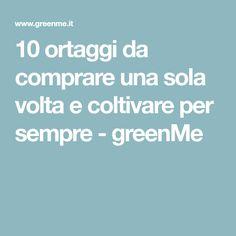 10 ortaggi da comprare una sola volta e coltivare per sempre - greenMe