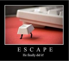Computer science tip: this is what the escape key is for, LOL!