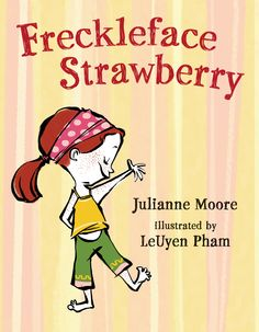 Freckleface Strawberry is a series of childrens' books that teach your child to love the things that make them who they are.