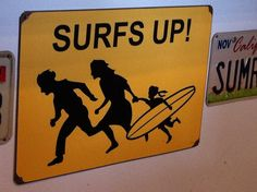 Surfs Up...as seen at Hodad's in Downtown San Diego. #hodads #surfsup #surf #sign #sandiego #sign