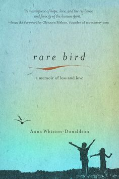 After the loss of her 12 year old son, Anna Whiston-Donaldson shares her feelings and learning to live again without him in #RareBird. But this book delivers so much more than just grief. It is a message of hope of hope.