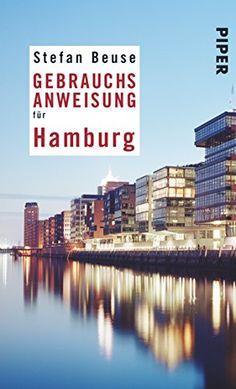 Gebrauchsanweisung für Hamburg von Stefan Beuse http://www.amazon.de/dp/3492275869/ref=cm_sw_r_pi_dp_m2ukvb1SW391K