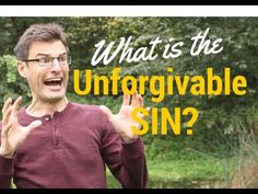 What is the Unforgivable Sin? And Have You Blasphemed Against the Holy S...