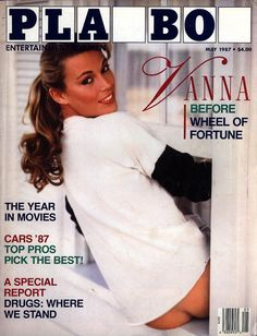 Pin for Later: 30 Celebrities Who Have Graced the Cover of Playboy Vanna White A 1987 issue of Playboy featured photos of Vanna White before she became a star on Wheel of Fortune.