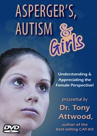 Asperger's, Autism & Girls - new DVD by Tony Attwood