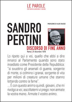 SANDRO PERTINI - DISCORSO DI FINE ANNO (1978) Quotes Thoughts, Faith In Humanity, Common Sense, Food For Thought, Philosophy, Writer, Prayers, Self, Motivation