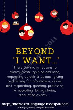 "Kidz Learn Language: Moving Beyond ""I Want…"" in AAC; What do You Want? http://kidzlearnlanguage.blogspot.com/2014/12/moving-beyond-i-want-in-aac-what-do-you.html"