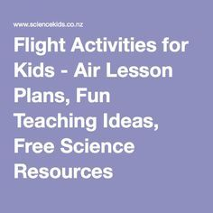 Flight Activities for Kids - Air Lesson Plans, Fun Teaching Ideas, Free Science Resources