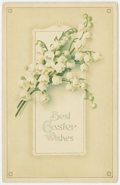 Best Easter wishes. Lily-of-the-Valley blossoms Vintage Cards, Vintage Postcards, Victorian Crafts, Etiquette Vintage, Easter Wishes, Easter Greeting Cards, Easter Parade, Easter Printables, Vintage Easter