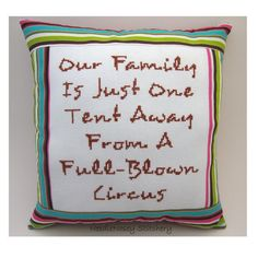 Funny Cross Stitch Pillow, Funny Quote, Multicolor Striped Pillow, Family Quote on Wanelo.. I'm going to put this on a tile, its perfect!