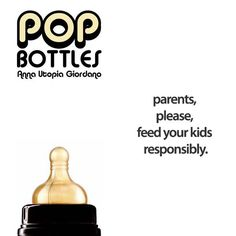 Parents, please, feed your kids responsibly.