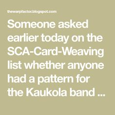 Someone asked earlier today on the SCA-Card-Weaving list whether anyone had a pattern for the Kaukola band in Hansen. This prompted me to . Card Weaving, Prompts, Reflection, How To Remove, Band, Pattern, Sash, Patterns, Model