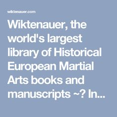 Wiktenauer, the world's largest library of Historical European Martial Arts books and manuscripts ~☞ Insquequo omnes gratuiti fiunt