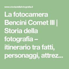 La fotocamera Bencini Comet III | Storia della fotografia – itinerario tra fatti, personaggi,  attrezzature e curiosità
