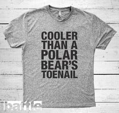 Baffle Tees / Cooler Than a Polar Bear's Toenail (Men's Tri-Blend T-Shirt, Grey, S, M, L, XL, XXL) christmas, holiday, birthday, presents by BaffleTeesShop on Etsy