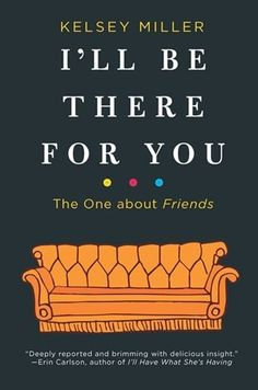 Kindle I'll Be There for You: The One about Friends Author Kelsey Miller Date, Free Reading, Reading Lists, Book Lists, Joey And Phoebe, Books To Read, My Books, Kindle, Books
