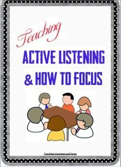 Listening Skills and Teaching Students to Focus