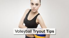 Volleyball Tryout Tips