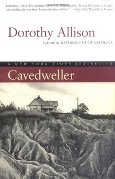 Cavedweller by Dorothy Allison - When Delia Byrd packs up her old Datsun and her daughter Cissy and gets on the Santa Monica Freeway heading south and east, she is leaving e...