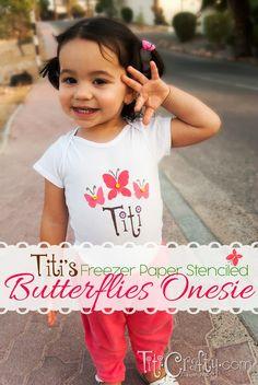 TitiCrafty: Titi's Freezer Paper Stenciled Butterflies Onesie!