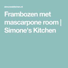 Frambozen met mascarpone room | Simone's Kitchen