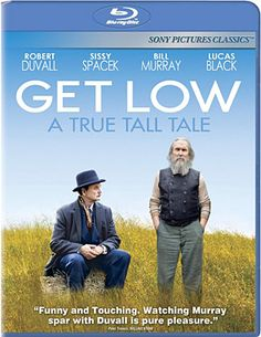 Get Low - Robert Duvall and Bill Murray - This is fabulous, beautifully shot.