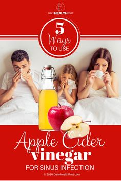 5 Ways To Use Apple Cider Vinegar For Sinus Infection via @dailyhealthpost | http://dailyhealthpost.com/how-to-use-apple-cider-vinegar-for-sinus-infection/