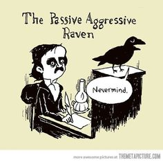 Funny pictures about Passive Aggressive Raven. Oh, and cool pics about Passive Aggressive Raven. Also, Passive Aggressive Raven photos. Haha Funny, Funny Shit, Funny Stuff, Awesome Stuff, Funny Pics, Funny Memes, Funniest Pictures, That's Hilarious, Funny Comebacks