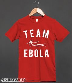 Team Ebola T-Shirt