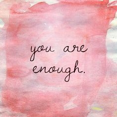 You are enough // positive affirmations Quotes Dream, Quotes To Live By, Me Quotes, Motivational Quotes, Famous Quotes, Let It Go Quotes, Feel Good Quotes, The Words, Positive Vibes