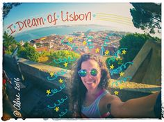I Dream Of Lisbon..., by Aline Lopes. #10dbc #freedomplan
