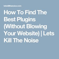 How To Find The Best Plugins (Without Blowing Your Website) Home Bakery Business, Cake Business, Business Tips, Cake Boss, Good Things, Let It Be, Website, Blog