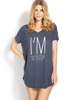 So Sleepy Sleepshirt   FOREVER21 it would be even better if it was in black or pink