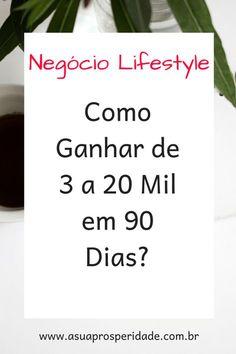 Negócio Lifestyle: Como Ganhar de 3 a 20 mil em 90 dias? #negóciodesucesso #negóciolifestyle #sucesso