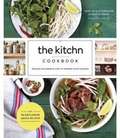 The Kitchn Cookbook: Recipes Kitchens & Tips To Inspire Your Cooking PDF