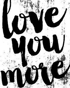 Love you more 8x10 printable http://akadesign.ca/product/love-you-more-printable/