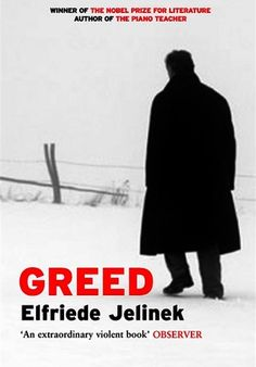 'Greed' by Elfriede Jelinek - click on cover, then the green sample button to download a sample of first 10% for this ebook (DRM-free ePub - with publisher's permission via @Jellybooks)
