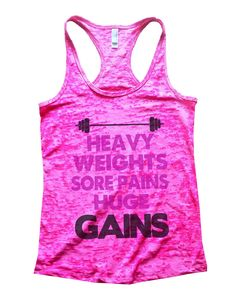 Heavy Weights Sore Pains Huge Gains Burnout Tank Top By BurnoutTankTops.com - 620
