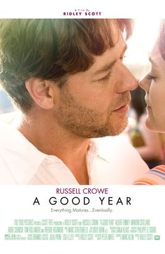 A Good Year (2006) - directed by Ridley Scott - Feat Russell Crowe, and most (second, before Sophie, of course) gourgeous french actress, Marion Cotillard.
