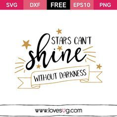 *** FREE SVG CUT FILE for Cricut, Silhouette and more *** Stars can't shine without darkness
