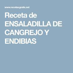 Receta de ENSALADILLA DE CANGREJO Y ENDIBIAS