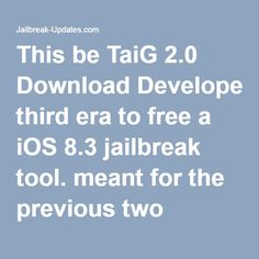 This beTaiG 2.0 DownloadDevelopers third era to free a iOS 8.3 jailbreak tool. meant for the previous two release, we usual great application as of iOS 8.3 jailbreak user & data media global, & we longing used for to thorough thank you.