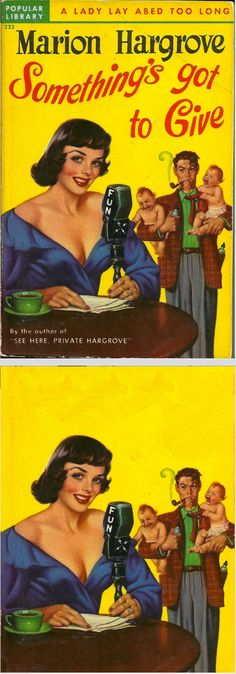 EARLE K. BERGEY - Something's Got to Give by Marion Hargrove - 1950 Popular Library 222 - print/cover by pulpcovers.com