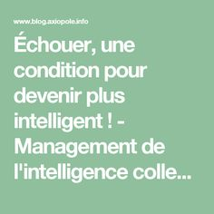Échouer, une condition pour devenir plus intelligent ! - Management de l'intelligence collective