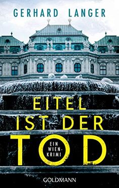 Buy Eitel ist der Tod: Michael Winter ermittelt 2 - Ein Wien-Krimi by Gerhard Langer and Read this Book on Kobo's Free Apps. Discover Kobo's Vast Collection of Ebooks and Audiobooks Today - Over 4 Million Titles! Thriller, Gerhard, Idol, Winter, Audiobooks, This Book, Heinz, Movie Posters, Places