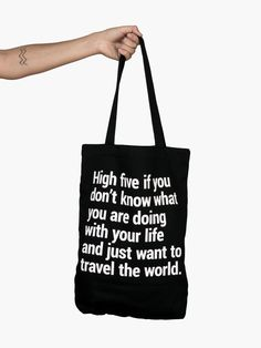"""The best tote bag you'll ever have! It comes with a big pocket and a lanyard for your keys, so you can get lost, but not lose your stuff. Tote with a quote: """"High five if you don't know what you are doing with your life and just want to travel the world. High Five, Best Travel Quotes, Travel Tote, Shopping Travel, Learning The Alphabet, Cute Purses, Wood Letters, Culture Travel, Purses And Handbags"""